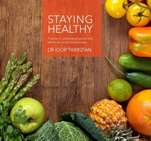Staying Healthy by Dr Igor Tabrizian